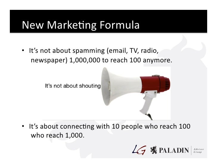 New  MarkeCng  Formula    • It's  not  about  spamming  (email,  TV,  radio,      newspaper)  1,000...