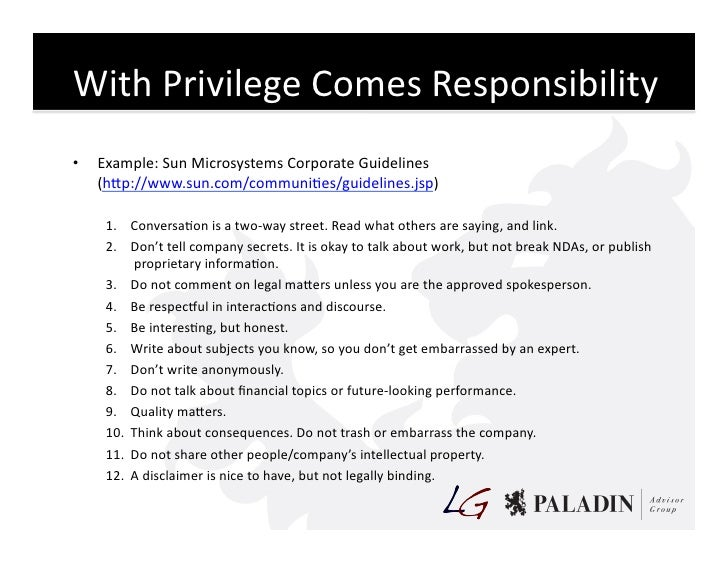 With  Privilege  Comes  Responsibility   •   Example:  Sun  Microsystems  Corporate  Guidelines        ...