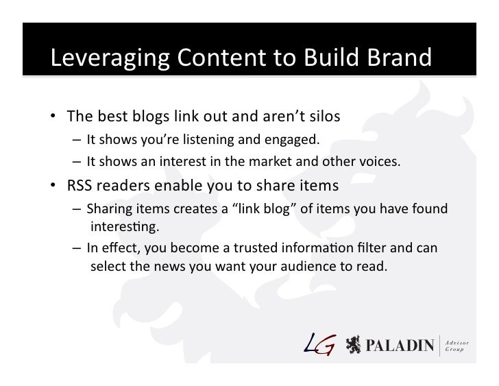 Leveraging  Content  to  Build  Brand    • The  best  blogs  link  out  and  aren't  silos     ...