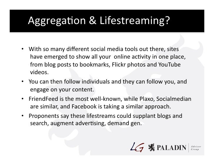 AggregaCon  &  Lifestreaming?    • With  so  many  different  social  media  tools  out  there,  s...