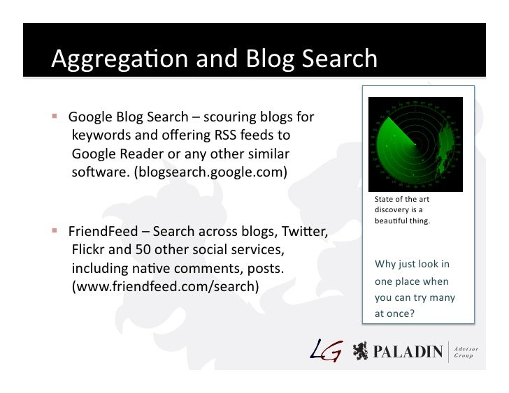 AggregaCon  and  Blog  Search    Google  Blog  Search  –  scouring  blogs  for      keywords  an...