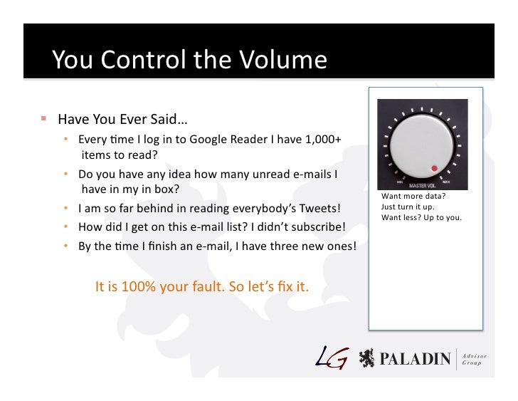 You  Control  the  Volume    Have  You  Ever  Said…        • Every  Cme  I  log  in  to  Go...