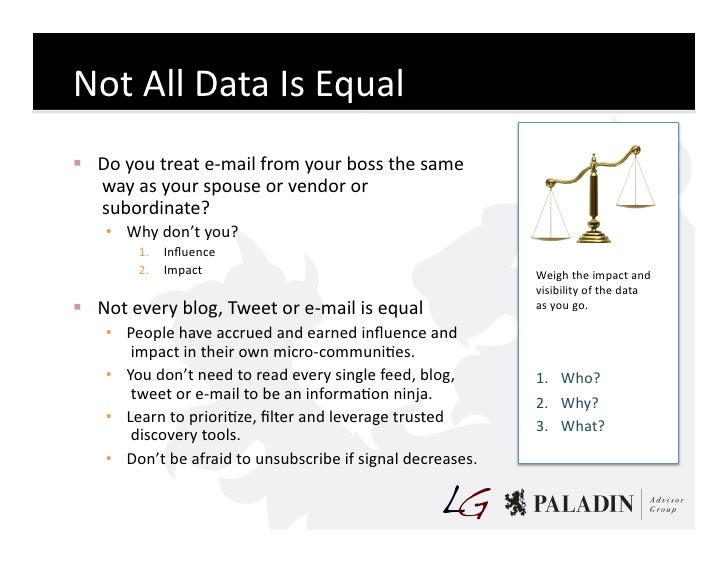 Not  All  Data  Is  Equal    Do  you  treat  e-‐mail  from  your  boss  the  same      way...