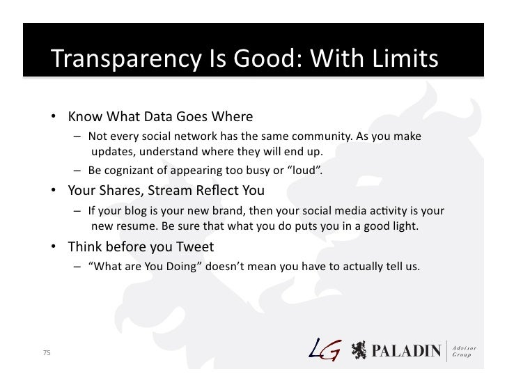 Transparency  Is  Good:  With  Limits       • Know  What  Data  Goes  Where            – Not  ever...