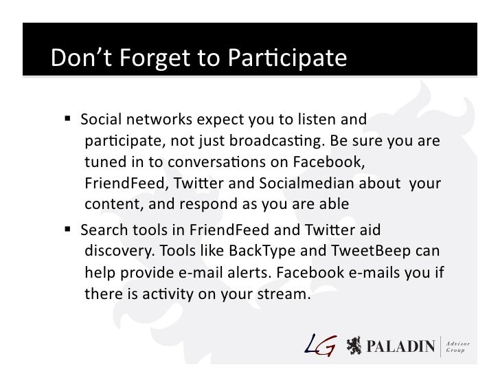 Don't  Forget  to  ParCcipate      Social  networks  expect  you  to  listen  and       parCcipate...