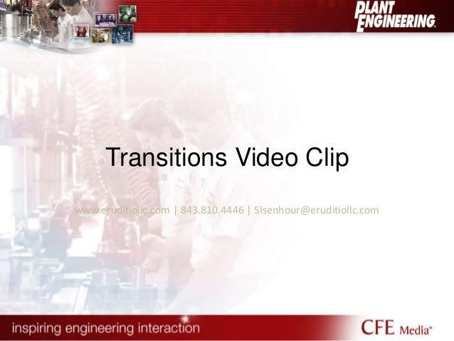 Transitions Video Clip  www.eruditiollc.com   843.810.4446   SIsenhour@eruditiollc.com