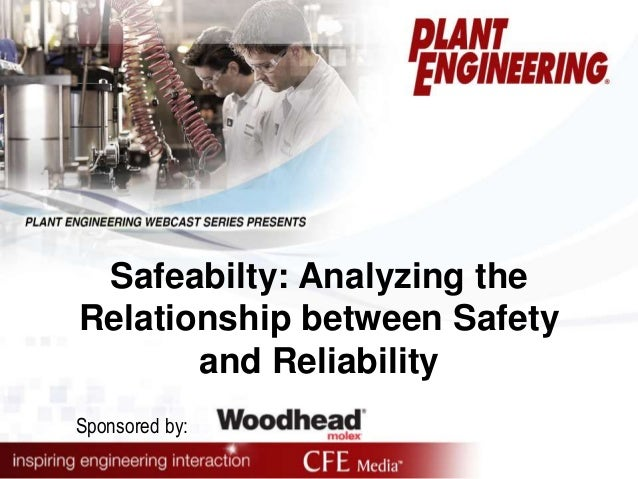 Safeabilty: Analyzing the  Relationship between Safety  and Reliability  Sponsored by: