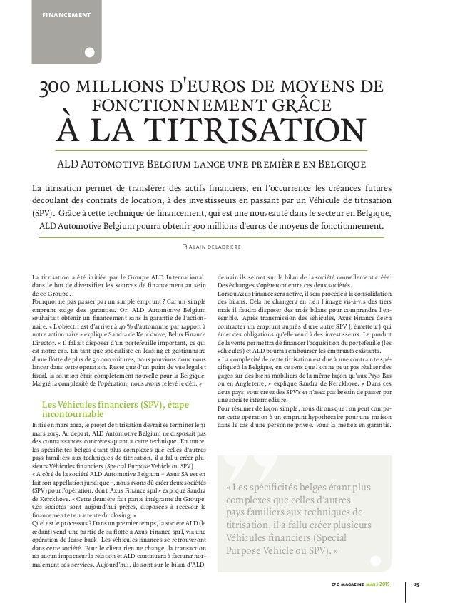 «Les spécificités belges étant plus complexes que celles d'autres pays familiers aux techniques de titrisation, il a fall...