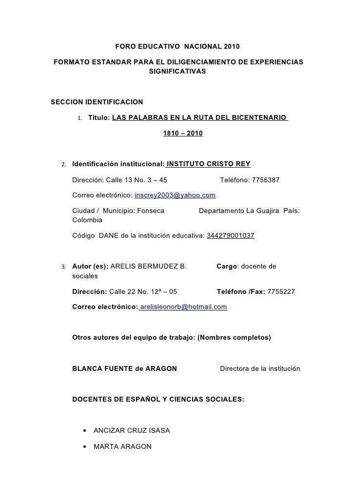 FORO EDUCATIVO NACIONAL 2010  FORMATO ESTANDAR PARA EL DILIGENCIAMIENTO DE EXPERIENCIAS                     SIGNIFICATIVAS...