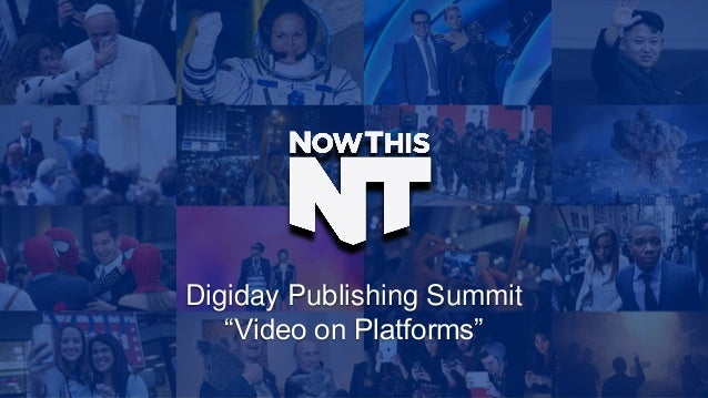 "Digiday Publishing Summit ""Video on Platforms"""