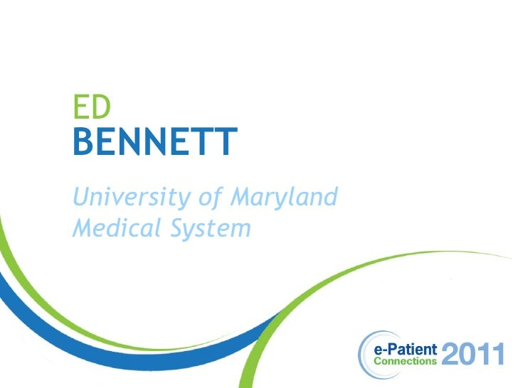 ED BENNETT University of Maryland  Medical System