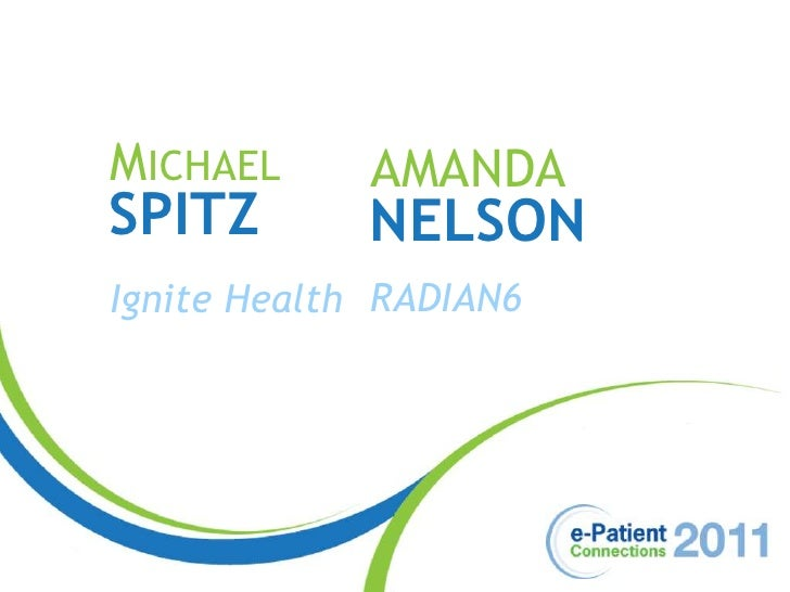 Michael<br />AMANDA<br />Spitz<br />NELSON<br />RADIAN6<br />Ignite Health<br />