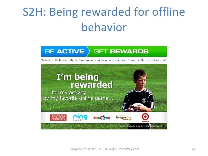 S2H: Being rewarded for offline behavior Talya Miron Shatz PhD  [email_address]