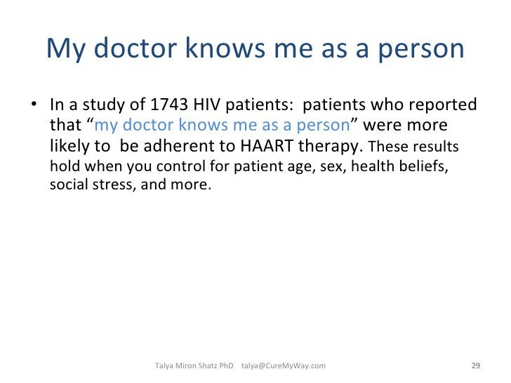 """My doctor knows me as a person <ul><li>In a study of 1743 HIV patients:  patients who reported that """" my doctor knows me a..."""