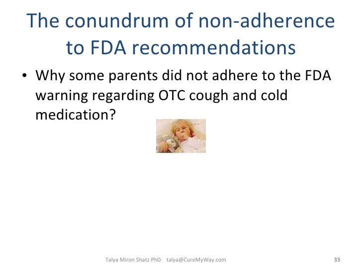 The conundrum of non-adherence to FDA recommendations <ul><li>Why some parents did not adhere to the FDA warning regarding...