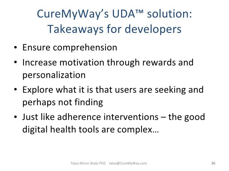 CureMyWay's UDA ™  solution: Takeaways for developers <ul><li>Ensure comprehension </li></ul><ul><li>Increase motivation t...