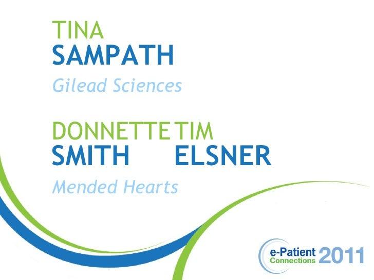 TINA SAMPATH Gilead Sciences TIM ELSNER Mended Hearts DONNETTE SMITH