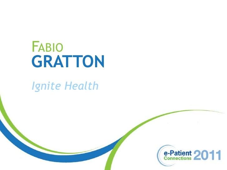 Fabio<br />Gratton<br />Ignite Health<br />
