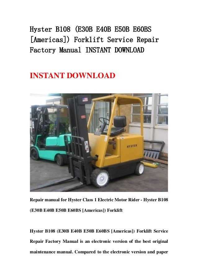 hyster e30b e40b e50b e60bs electric forklift service repair manual parts manual download b108