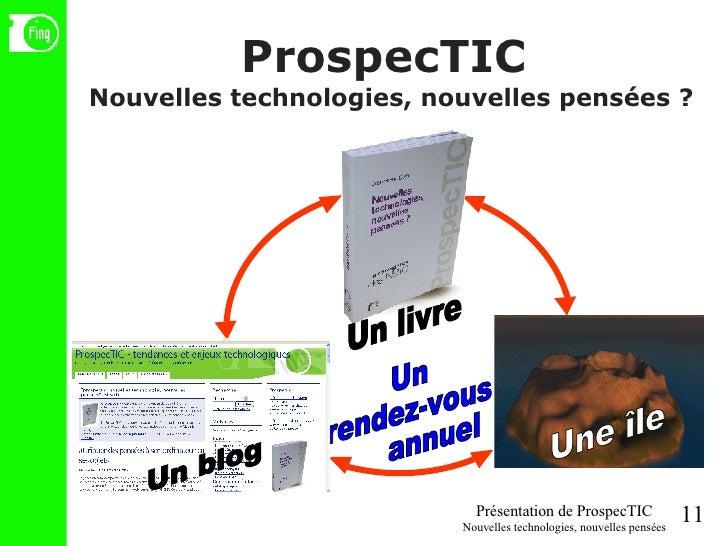 ProspecTIC  Nouvelles technologies, nouvelles pensées ? Un  rendez-vous annuel Un livre Un blog Une île
