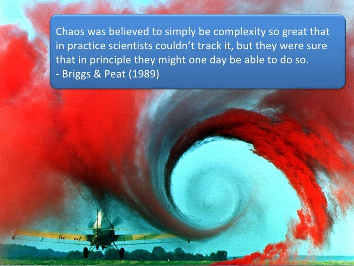 Chaos was believed to simply be complexity so great that in practice scientists couldn't track it, but they were sure that...