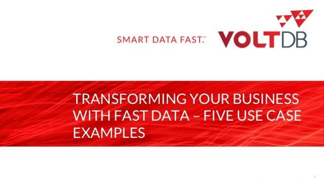 page TRANSFORMING YOUR BUSINESS WITH FAST DATA – FIVE USE CASE EXAMPLES 1