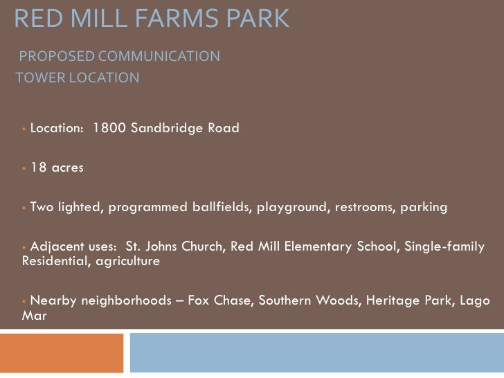 RED MILL FARMS PARK PROPOSED COMMUNICATION TOWER LOCATION      Location: 1800 Sandbridge Road     18 acres     Two ligh...