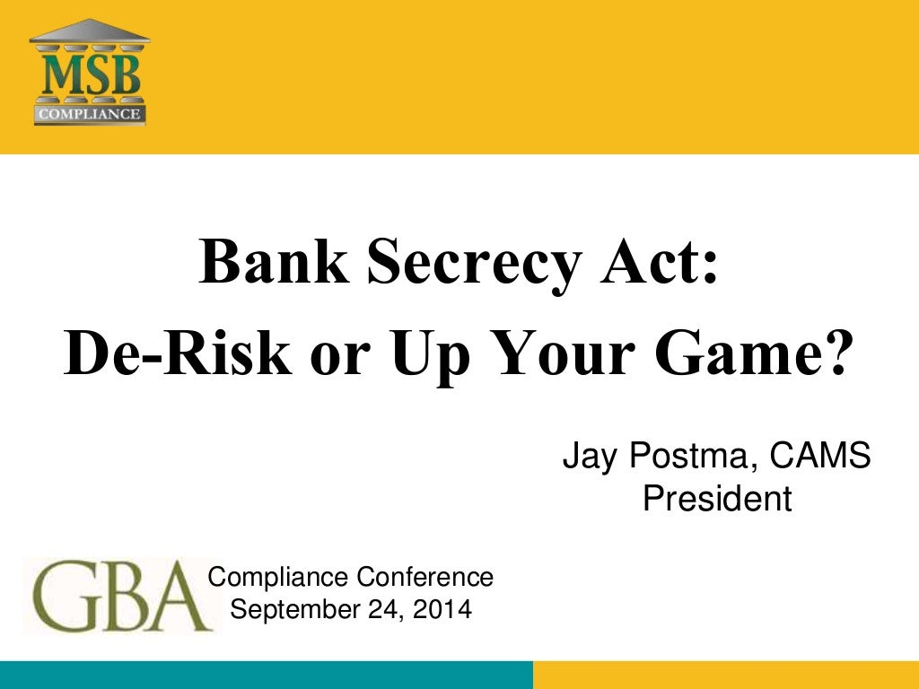 Bank Secrecy Act: De-Risk or Up Your Game?