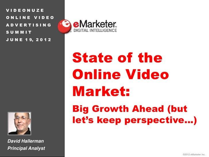 VIDEONUZEONLINE VIDEOADVERTISINGSUMMITJ U N E 1 9, 2 0 1 2                       State of the                       Online...