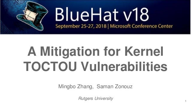 BlueHat v18 || A mitigation for kernel toctou vulnerabilities