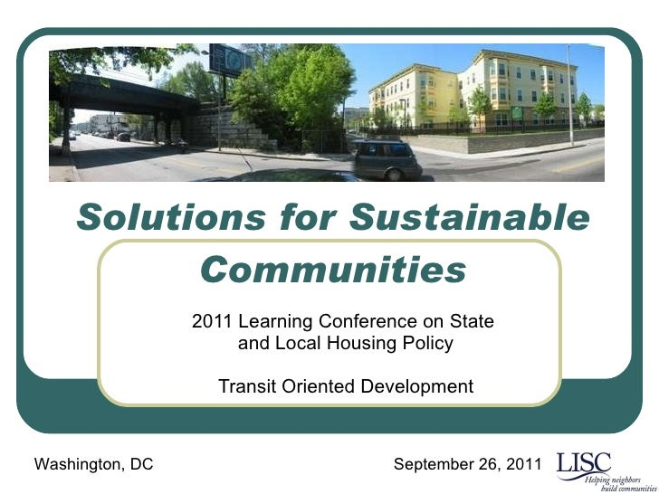 Solutions for Sustainable Communities 2011 Learning Conference on State  and Local Housing Policy Transit Oriented Develop...
