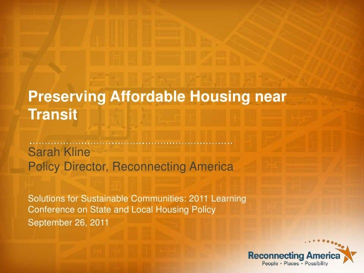 Preserving Affordable Housing near Transit<br />Sarah Kline<br />Policy Director, Reconnecting America<br />Solutions for ...