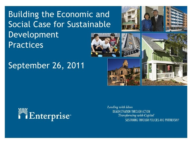Building the Economic and Social Case for Sustainable  Development  Practices September 26, 2011