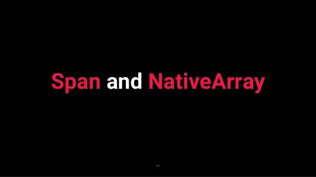 Span vs NativeArray 63 — Span<T> — System.Memory — .NET Standard 2.1では標準(現在は外部ライブラリが必要) — C# 7.2と統合されている — あらゆる連続したメモリ領域のビ...