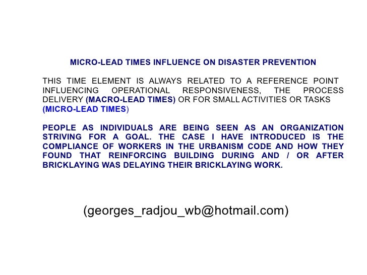 MICRO-LEAD TIMES INFLUENCE ON DISASTER PREVENTION THIS TIME ELEMENT IS ALWAYS RELATED TO A REFERENCE POINT  INFLUENCING OP...