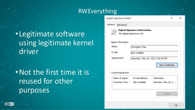 RWEverything •Legitimate software using legitimate kernel driver •Not the first time it is reused for other purposes