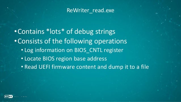 ReWriter_read.exe •Contains *lots* of debug strings •Consists of the following operations • Log information on BIOS_CNTL r...