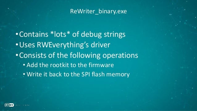 ReWriter_binary.exe •Contains *lots* of debug strings •Uses RWEverything's driver •Consists of the following operations • ...