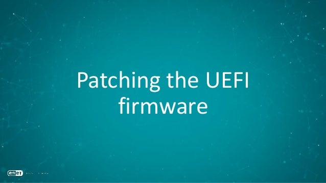 Patching the UEFI firmware