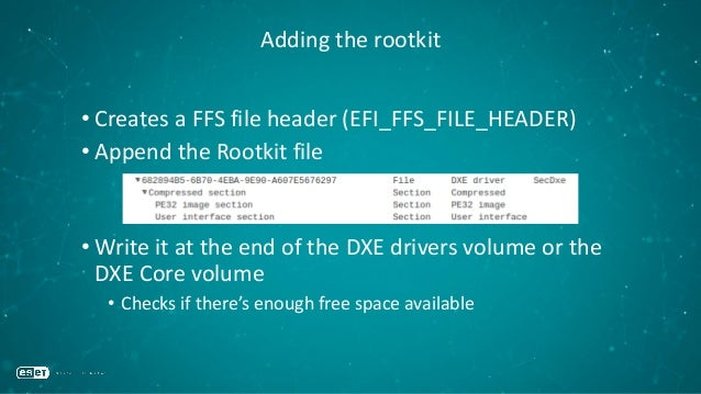 Adding the rootkit • Creates a FFS file header (EFI_FFS_FILE_HEADER) • Append the Rootkit file • Write it at the end of th...