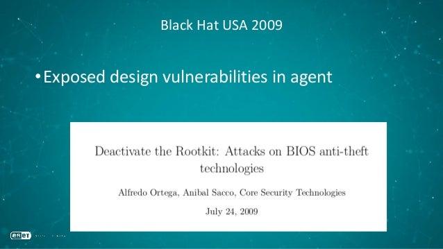 Black Hat USA 2009 •Exposed design vulnerabilities in agent