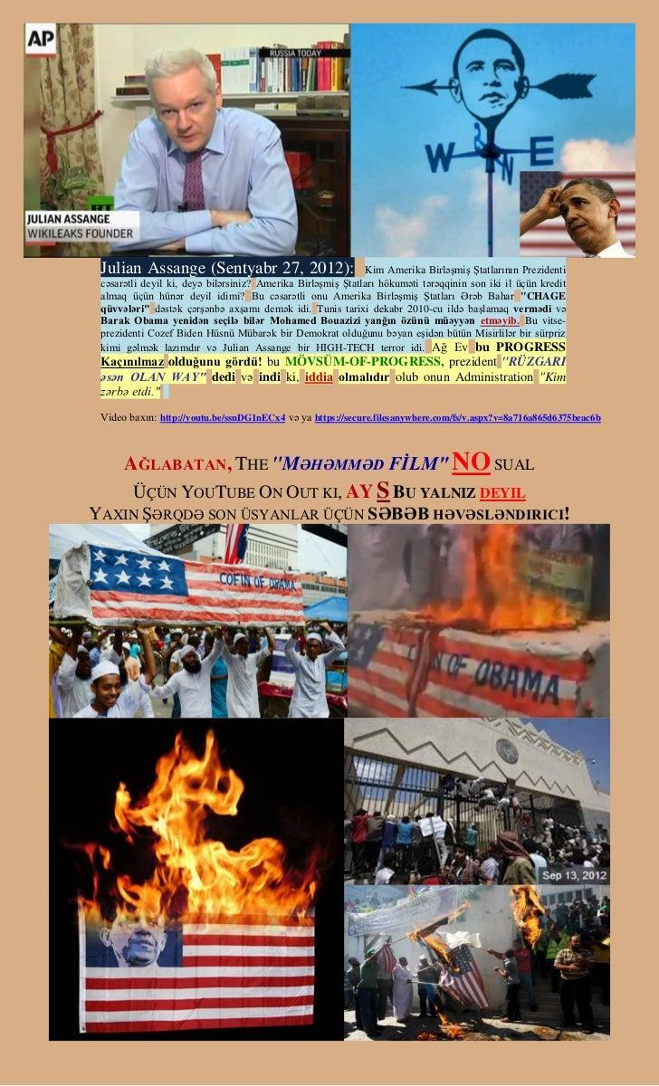 Julian Assange (Sentyabr 27, 2012):                          Kim Amerika Birləşmiş Ştatlarının Prezidenti cəsarətli deyil ...