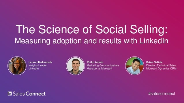 Lauren Mullenholz Insights Leader LinkedIn The Science of Social Selling: Measuring adoption and results with LinkedIn Phi...