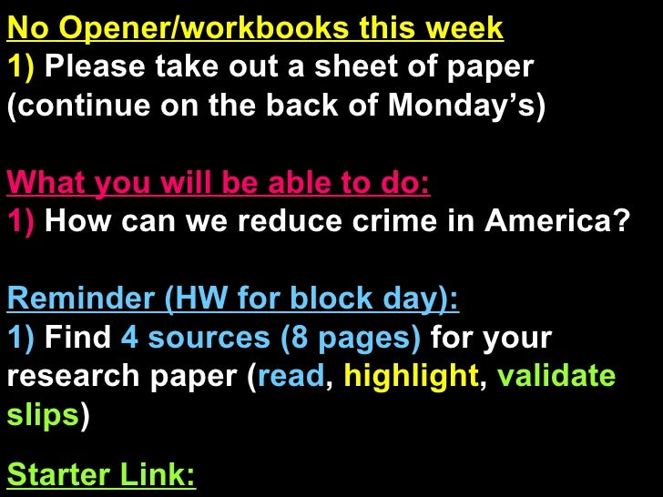No Opener/workbooks this week 1)  Please take out a sheet of paper (continue on the back of Monday's)  What you will be ab...
