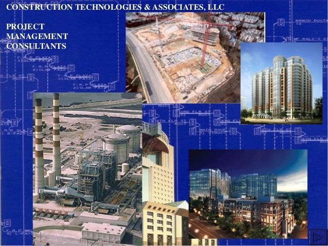 CONSTRUCTION TECHNOLOGIES & ASSOCIATES, LLC PROJECT MANAGEMENT CONSULTANTS