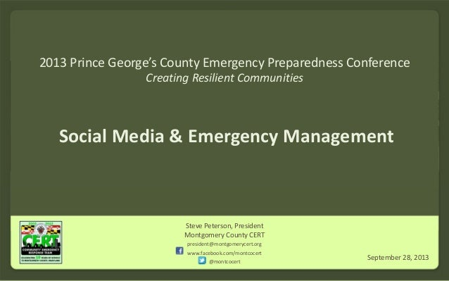 2013 Prince George's County Emergency Preparedness Conference  Creating Resilient Communities  Social Media & Emergency Ma...