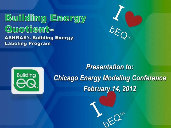 Presentation to:Chicago Energy Modeling Conference         February 14, 2012