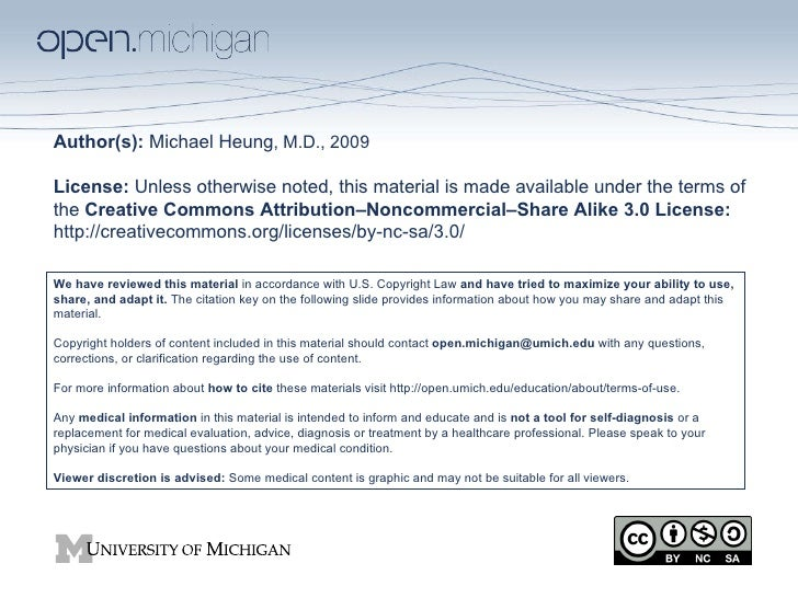 Author(s):  Michael Heung , M.D., 2009 License:  Unless otherwise noted, this material is made available under the terms o...