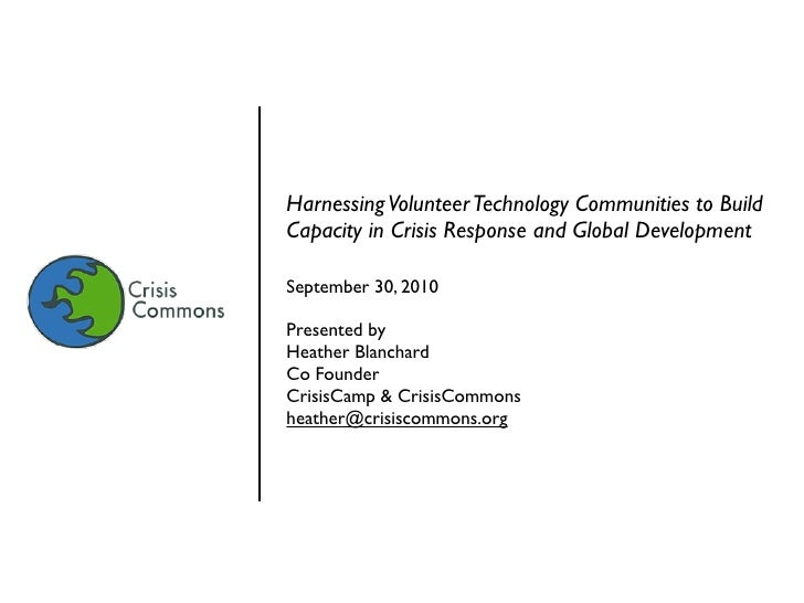 Harnessing Volunteer Technology Communities to Build Capacity in Crisis Response and Global Development  September 30, 201...