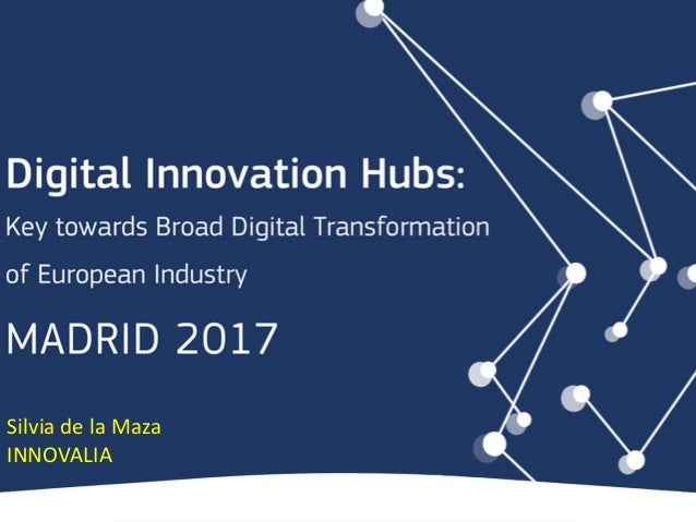 22ND OF SEPTEMBER 2017 MADRID Silvia de la Maza INNOVALIA